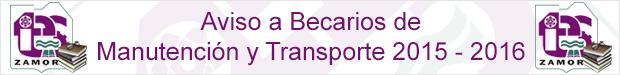 Aviso a Becarios de Manutención y Transporte 2015 - 2016