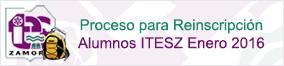 Proceso para Reinscripción Alumnos ITESZ Enero 2016