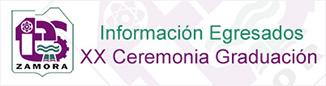Información Egresados XX Ceremonia de Graduación